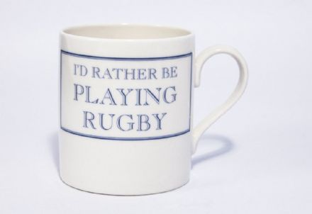 """I'd Rather Be Playing Rugby"" fine bone china mug from Stubbs Mugs"